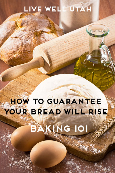 Baking 101 | How To Guarantee Your Bread Will Rise | Live Well Utah