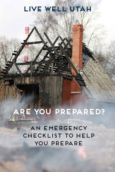 Are You Prepared? An emergency checklist to help you prepare for the worst | Live Well Utah