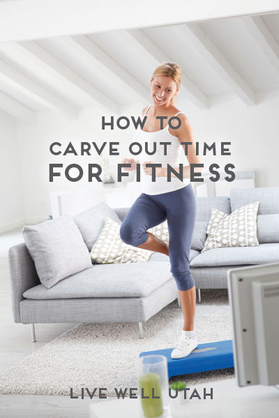 How to Carve Out Time for Fitness